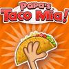 Papa's Taco Mia!